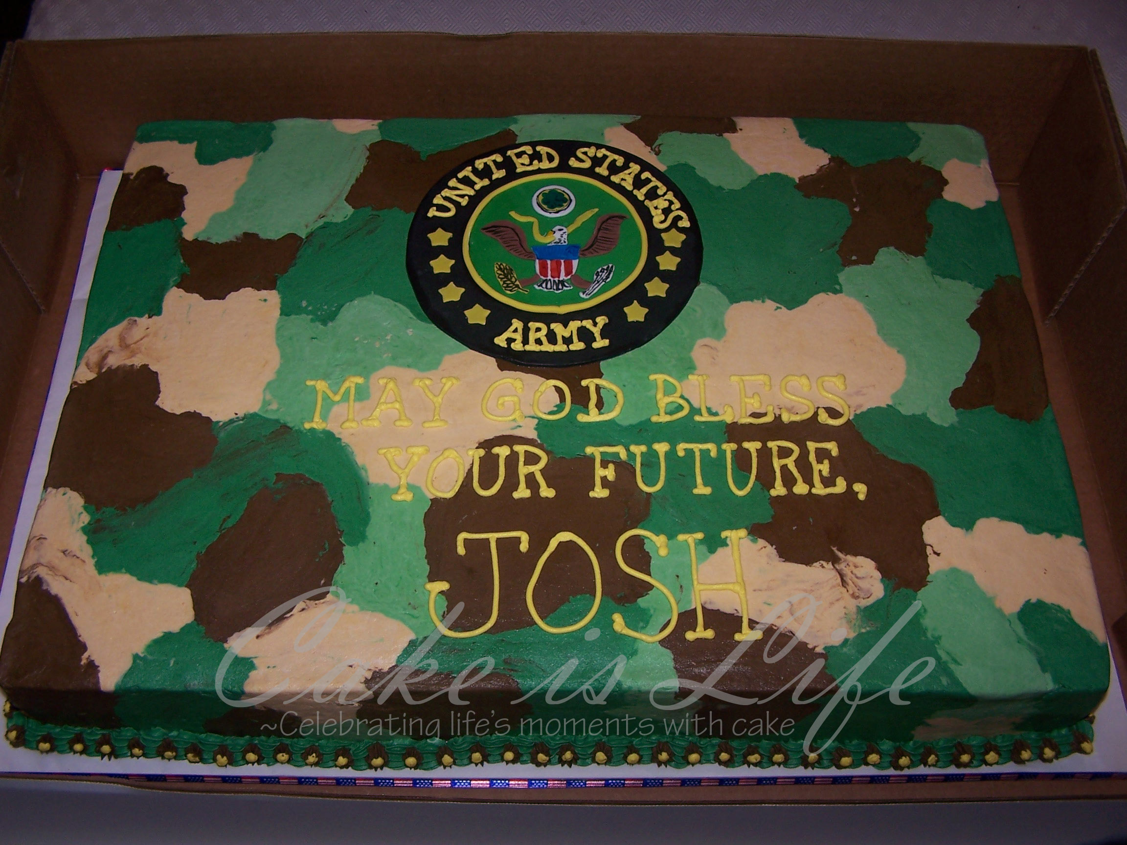 Best Wishes in the Army, Josh!  Cake Is Life