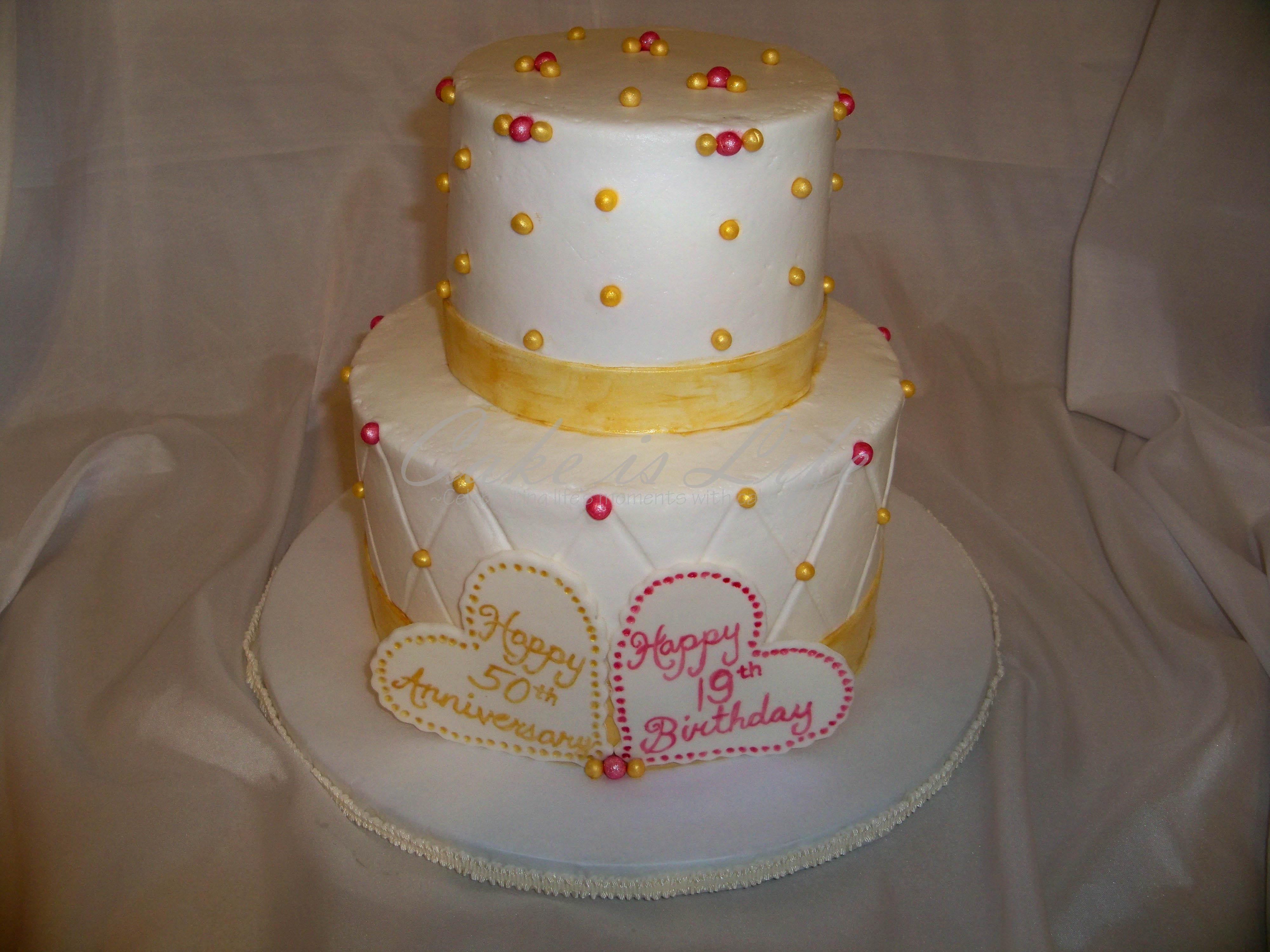 50th Anniversary 19th Birthday Cake Cake Is Life